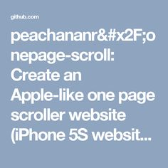 peachananr/onepage-scroll: Create an Apple-like one page scroller website (iPhone 5S website) with One Page Scroll plugin
