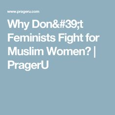 Why Don#39;t Feminists Fight for Muslim Women? | PragerU http://greatislamicquotes.com/