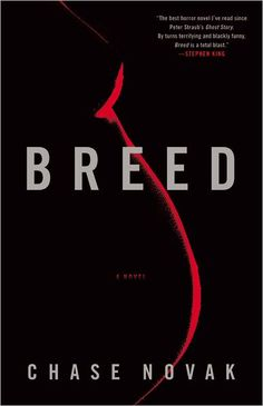 Breed...scary book, recommended by Stephen King and he knows scary!