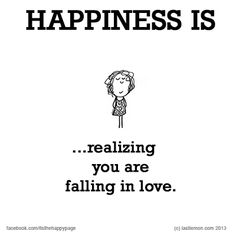 Happiness is.realizing you are falling in love! Ode To Happiness, Happiness Project, Happiness Quotes, You Make Me Happy, What Makes You Happy, Love You, Live Happy, Yo Superior, Best Quotes
