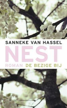 30/52 MIJN BOEKENKAST: Sanneke van Hassel - Nest Deze eerste roman is een aanrader! Zie: https://mijnboekenkast.blogspot.nl/2017/09/sanneke-van-hassel-nest.html