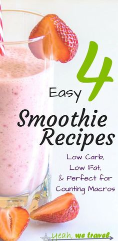 Easy Smoothie Recipes- 4 easy smoothie recipes perfect for anyone counting macros, or on a low fat or low carb plan