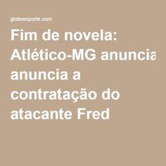 Fim de novela: Atlético-MG anuncia a contratação do atacante Fred