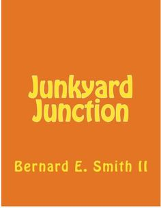 'Junkyard Junction' by Bernard E. Smith II - Something or Other Publishing, LLC
