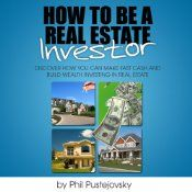 America's most trusted real estate investing mentor and coach, Phil Pustejovsky, shows you step by step how to be a real estate investor, regardless of how much money you have, your credit rating, or your experience level. This audiobook was created for anyone looking for an easy to follow guide on real estate investment in today's market.