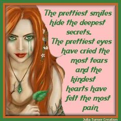 Julia's Creations: The prettiest smiles My Poetry, Feeling Sad, Pretty Eyes, Don't Give Up, Positive Thoughts, Friendship Quotes, Believe In You, Crying, Laughter