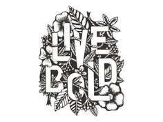 Live Bold by Logan Clark