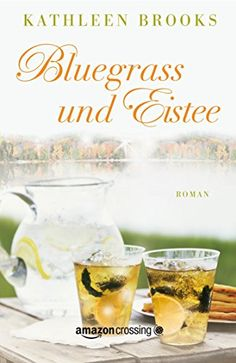 Bluegrass und Eistee eBook: Kathleen Brooks, Eva Wandel: Amazon.de: Kindle-Shop
