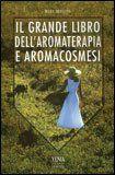 Il Grande Libro dell'Aromaterapia e Aromacosmesi - Mara Bertona - ★★★★★
