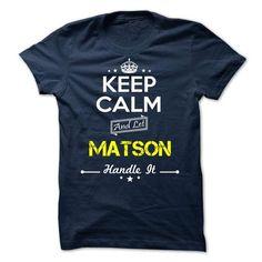 MATSON - keep calm - #boyfriend gift #graduation gift. GUARANTEE => https://www.sunfrog.com/Valentines/-MATSON--keep-calm.html?68278