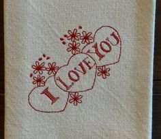 I Love You Valentine's Day Cotton Dish Towel by TheBridesHopeChest, $11.00