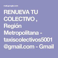 RENUEVA TU COLECTIVO , Región Metropolitana - taxiscolectivos5001@gmail.com - Gmail