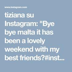"tiziana su Instagram: ""Bye bye malta it has been a lovely weekend with my best friends😍#instamoment #instalovers #moodoftheday #gotoitaly#"" • Instagram"