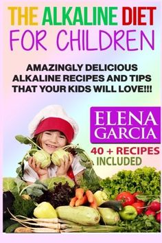 The Alkaline Diet for Children: Amazingly Delicious Alkaline Recipes and Tips That Your Kids Will Love! (Alkaline Cookbook, Alkaline Diet, Alkaline Recipes) (Volume 1) - http://www.books-howto.com/the-alkaline-diet-for-children-amazingly-delicious-alkaline-recipes-and-tips-that-your-kids-will-love-alkaline-cookbook-alkaline-diet-alkaline-recipes-volume-1/