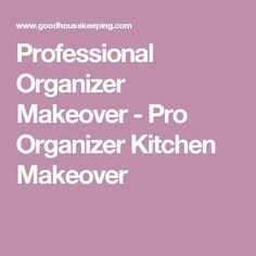 Professional Organizer Makeover - Pro Organizer Kitchen Makeover
