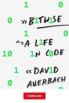 Bitwise PDF by David Auerbach - A Life in Code ebook Book Cover Design, Book Design, Design Ideas, Reading Online, Books Online, Orange Book, Life Code, Book Jacket, New Thought