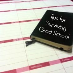 tips for surviving grad school by someone who survived it!