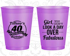 40th Birthday Frosted Cups, 40 and Fabulous, You don't look a day over fabulous, Frosted Birthday Cups (20153)