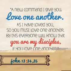 John 13:34-35 LOVE ONE ANOTHER Spiritual Encouragement, Encouragement Quotes, You And I, Love You, John 13 34, Love One Another, Scripture Verses, Bible Scriptures, Everyone Knows