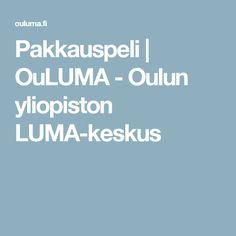 Pakkauspeli | OuLUMA - Oulun yliopiston LUMA-keskus