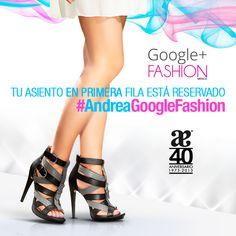 Google  Fashion México es el evento de moda que te permite tener un asiento en primera fila desde la comodidad de tu casa