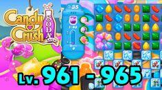 Candy Crush Soda Saga - Level 961 - 965