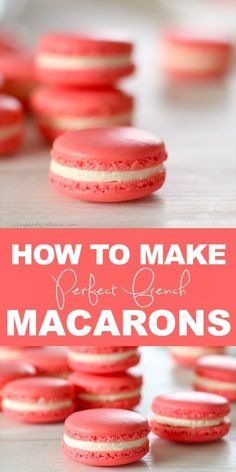 Easy Macaroons Recipe, French Macaroon Recipes, Foolproof Macaron Recipe, Classic French Macaron Recipe, No Fail Macaron Recipe, Best Macaroon Recipe, Macroons Recipe, Strawberry Macarons Recipe, Macarons Filling Recipe