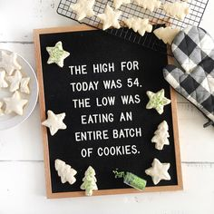 The high for today was 54. The low was eating an entire batch of cookies. #funnyquotes #fulcandles letterboard quotes, holiday quotes, diet