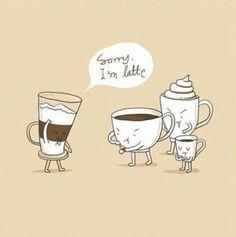 Sorry I'm latte