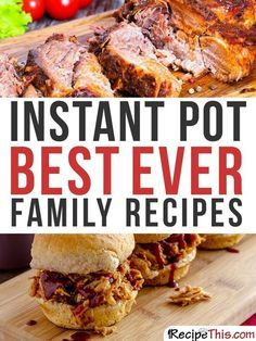 Instant Pot | Instant Pot Best Ever Family Recipes From RecipeThis.com