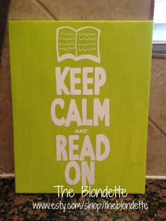 Keep Calm and Read On 11 x 14 inch canvas. quote. canvas. Keep Calm. Book.