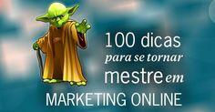100 dicas para ser um mestre em táticas de marketing online, web marketing e marketing digital.