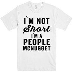 i'm not short i'm a human mcnugget - Google Search