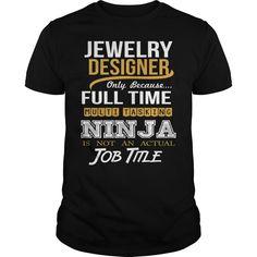 JEWELRY DESIGNER - NINJA NEW, Checkout HERE ==> https://www.sunfrog.com/LifeStyle/JEWELRY-DESIGNER--NINJA-NEW-Black-Guys.html?41088 #jewelry #jewelrylovers #birthdaygifts
