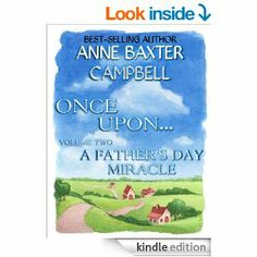 Once Upon...Volume 2 - A Father's Day Miracle --- http://www.amazon.com/Once-Upon-Volume-Fathers-Miracle-ebook/dp/B00KHVCE5G/ref=sr_1_156/?tag=triniversalne-20