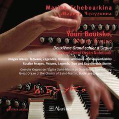 Première mondiale du 2e Grand cahier d'Orgue de Youri Boutsko, interprété par Marina Tchebourkina Youri, Russian Image, Notebook