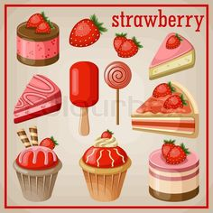 Stock vector of 'Set of sweets with strawberry. vector illustration'
