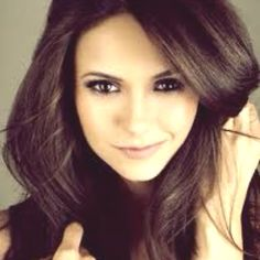 Nina Dobrev - If I could look like anybody when I woke up tomorrow, I think it would her!! - I totally agree!! I was just saying that last night. LOL