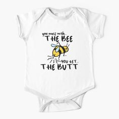 """""""You Mess With The Bee, You Get The Butt"""" Baby One-Piece by grumblebeeart 