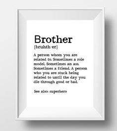 Brother gift ideas, brother print, brother definition, big brother, brother…