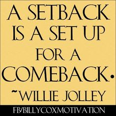 A Setback is a Set Up for a Come Back - Willie Jolley #williejolley