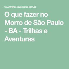 O que fazer no Morro de São Paulo - BA - Trilhas e Aventuras