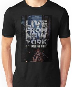 Live From New York, Saturday Night Live Unisex T-Shirt