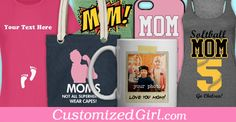 Show Mom how much you care this #MothersDay. Customize a gift with Customized Girl! Add your own photos to an iPhone case, coffee mug, and more!
