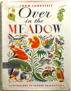 John Langstaff, Over in the Meadow, 1957. Cover and text illustrations by Feodor Rojankovsky.