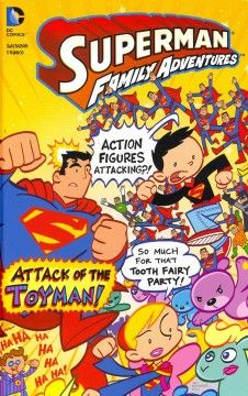 J GRA DC. The Toyman attacks with his deadly toys, and does not let the Super Family have a Tooth Fairy Party in peace.