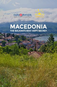Macedonia: The Balkan's Best Kept Secret