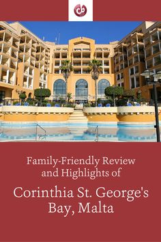 Review and Highlights of Corinthia St. George's Bay - Malta with Kids