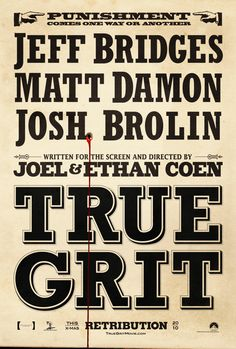 """""""True Grit"""" Girded by strong performances from Jeff Bridges, Matt Damon, and newcomer Hailee Steinfeld, and lifted by some of the Coens' most finely tuned, unaffected work, True Grit is a worthy companion to the Charles Portis book."""