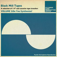 Black Mill Tapes Vol.2 by Pye Corner Audio